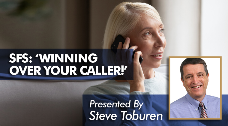 sfs winning over your caller presented by steve toburen